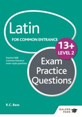 Latin for Common Entrance 13+ Exam Practice Questions Level 2 / Digital original - eBook