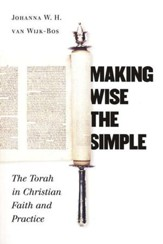 Making Wise the Simple: The Torah in Christian Faith & Practice