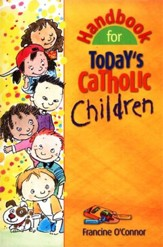 Handbook for Today's Catholic Children