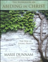 The Workbook on Abiding in Christ: The Way of Living Prayer