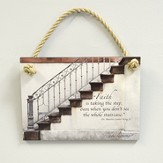 Faith Is Taking the Step Plaque, Indoor or Outdoor