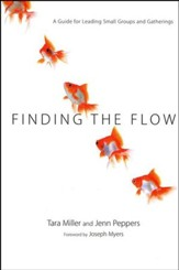 Finding the Flow: A Guide for Leading Small Groups
