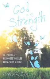 God Is My Strength: Fifty Biblical Responses to Issues Facing Women Today - eBook