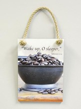 Wake Up, O Sleeper Plaque, Indoor or Outdoor