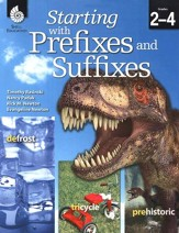 Starting with Prefixes and Suffixes,  Grades 2-4