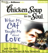 Chicken Soup for the Soul: What My Cat Taught Me about Love - unabridged audiobook on CD