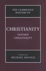 Cambridge History of Christianity, Volume 5, Eastern Christianity