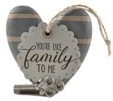 You're Like Family to Me, Heart Plaque