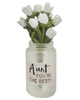 Aunt You're the Best Mason Jar with White Roses