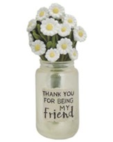 Thank You For Being My Friend Mason Jar with Daisies