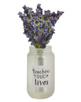 Teachers Touch Lives Mason Jar with Violets