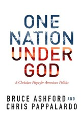 One Nation Under God: A Christian Hope for American Politics - eBook