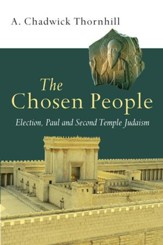 The Chosen People: Election, Paul and Second Temple Judaism - eBook
