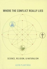 Where the Conflict Really Lies: Science, Religion,   and Naturalism  - Slightly Imperfect