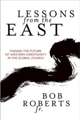 Lessons from the East: Finding the Future of Western Christianity in the Global Church - eBook