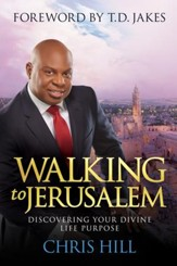 Walking to Jerusalem: Discovering Your Divine Life Purpose - eBook