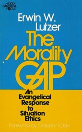 The Morality Gap: An Evangelical Response to Situation Ethics / Digital original - eBook