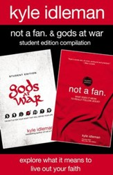 Not a Fan and Gods at War Student Edition Compilation: Explore What It Means to Live Out Your Faith - eBook