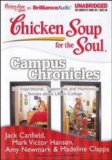 Chicken Soup for the Soul: Campus Chronicles: 101 Inspirational, Supportive, and Humorous Stories about Life in College - Unabridged Audiobook on MP3