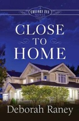 Close to Home: A Chicory Inn Novel - Book 4 - eBook