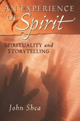 An Experience of Spirit: Spirituality and Storytelling
