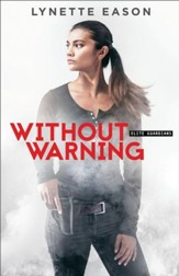 Without Warning (Elite Guardians Book #2): A Novel - eBook