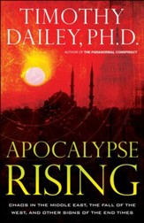Apocalypse Rising: Chaos in the Middle East, the Fall of the West, and Other Signs of the End Times - eBook