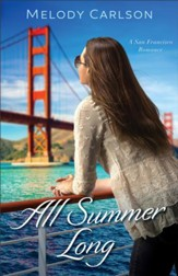 All Summer Long (Follow Your Heart Book #2): A San Francisco Romance - eBook