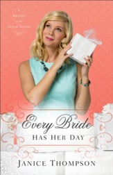 Every Bride Has Her Day (Brides with Style Book #3): A Novel - eBook