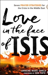 Love in the Face of ISIS: Seven Prayer Strategies for the Crisis in the Middle East - eBook
