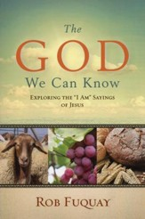 The God We Can Know: Exploring the I Am Sayings of Jesus - Slightly Imperfect