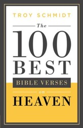 The 100 Best Bible Verses on Heaven - eBook