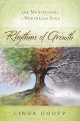 Rythyms of Growth: 365 Meditations to Nurture the Soul