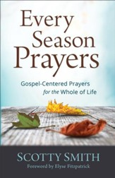 Every Season Prayers: Gospel-Centered Prayers for the Whole of Life - eBook