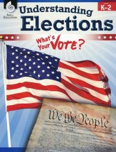 Understanding Elections: What's Your Vote? Levels K-2