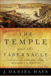 The Temple and the Tabernacle: A Study of God's Dwelling Places from Genesis to Revelation - eBook