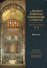 Romans: Ancient Christian Commentary on Scripture, NT Volume 6 [ACCS]