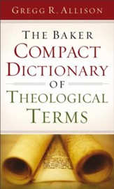 The Baker Compact Dictionary of Theological Terms - eBook