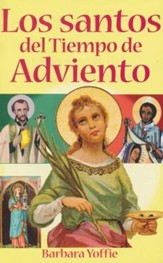 Los santos del Tiempo de Aviento, Saints of the Advent Season