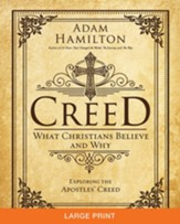 Creed: What Christians Believe and Why - Large Print edition