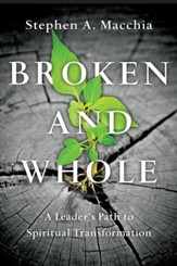 Broken and Whole: A Leader's Path to Spiritual Transformation - eBook