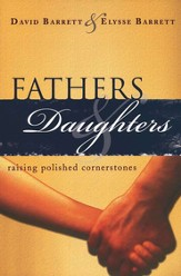 Fathers & Daughters: Raising Polished Cornerstones  - Slightly Imperfect
