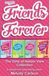 Friends Forever: The Girls of Harbor View Collection: 8 stories from best-selling author Melody Carlson - eBook