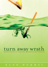 Turn Away Wrath: Meditations to Control Anger and Bitterness - eBook