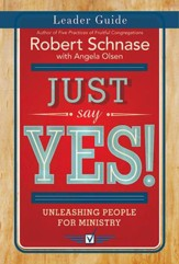Just Say Yes! Leader Retreat Guide: Unleashing People for Ministry - eBook