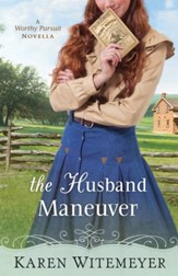 The Husband Maneuver (With This Ring? Collection): A Worthy Pursuit Novella - eBook