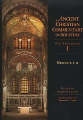 Genesis 1-11: Ancient Christian Commentary on Scripture, OT Volume 1 [ACCS]
