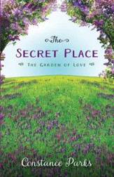 The Secret Place: The Garden of Love - eBook