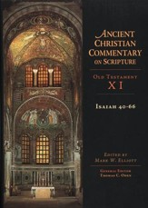 Isaiah 40-66: Ancient Christian Commentary on Scripture, OT Volume 11 [ACCS]