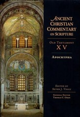 Apocrypha: Ancient Christian Commentary on Scripture, OT Volume 15 [ACCS]